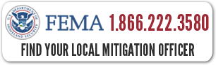 Find your local Fema Mitigation Officer. 866-222-3580